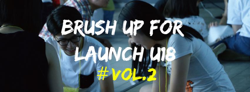 【起業を目指す中高生必見!2日間の起業プログラム】BRUSH UP FOR LAUNCH U18 vol.2